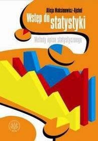 Wydawnictwa Uniwersytetu WarszawskiegoWstęp do statystyki. Metody opisu statystycznego - Alicja Maksimowicz-Ajchel