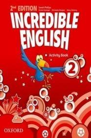 Oxford Incredible English 2 activity book - Sarah Phillips, Grainger Kirstie, Morgan Michaela
