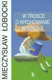 Impuls W trosce o wychowanie w szkole - Mieczysław Łobocki
