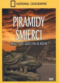 Piramidy śmierci Miejsce gdzie ludzie stają się bogami