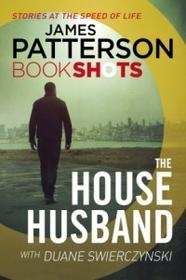The House Husband Bookshots - James Patterson