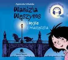 Skrzat Wandzia Węszynos i wyjce z miasteczka - Agnieszka Urbańska