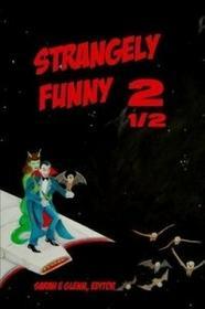 Mystery & Horror, LLC Strangely Funny 2 1/2