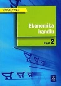 WSiP praca zbiorowa Ekonomika handlu. Część 2. Podręcznik