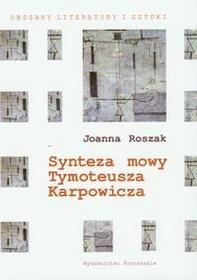 PoznańskieJoanna Roszak Synteza mowy Tymoteusza Karpowicza