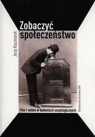 Zobaczyć społeczeństwo - Jerzy Kaczmarek