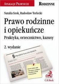 Prawo rodzinne i opiekuńcze. Praktyka, orzecz  w2 - Natalia Szok, Radosław Terlecki