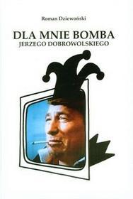 LTW Roman Dziewoński Dla mnie bomba Jerzego Dobrowolskiego