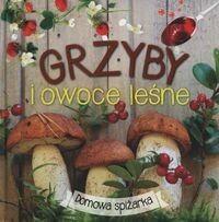 Grzyby i owoce leśne - Wydawnictwo Olesiejuk