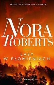 Świat Książki Nora Roberts Lasy w płomieniach