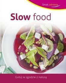 Olesiejuk Sp. z o.o. praca zbiorowa Slow food. Smak zdrowia