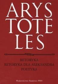 Arystoteles Retoryka Retoryka dla Aleksandra Poetyka / wysyłka w 24h