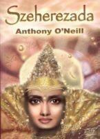 O' Neill Anthony Szeherezada