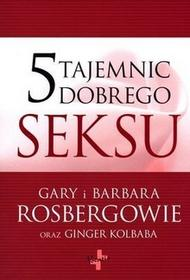5 tajemnic dobrego seksu - Gary Rosberg, Barbara Rosberg, Kolbaba Ginger