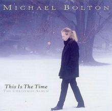 This Is The Time The Christmas Album CD) Michael Bolton