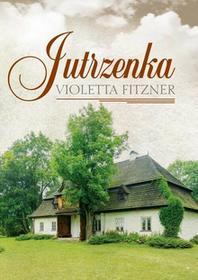 Fitzner Violetta Jutrzenka / wysyłka w 24h
