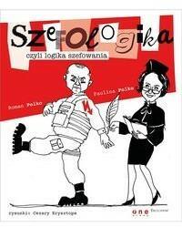 Szefologika czyli logika szefowania - Paulina Polko, Roman Polko