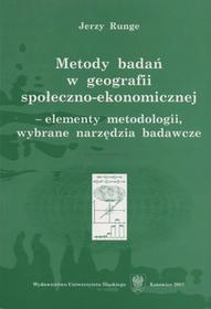 Uniwersytet Śląski Metody badań w geografii społeczno-ekonomicznej - wleemnty metodologii, wybrane narzędzia badawcze