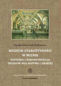 Tako Muzeum Starożytności w Wilnie - Mizerniuk-Rotkiewicz Natalia