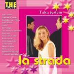 La Strada The Best Taka Jestem