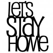 DekoSign Napis Na Ścianę Lets Stay Home 58,0x48,0/Napis/GAT 1 LSH1-1