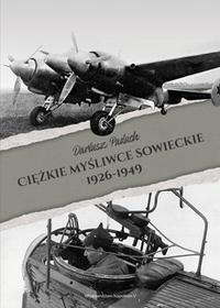 Paduch Dariusz Ciężkie myśliwce sowieckie 1926-1949 / wysyłka w 24h
