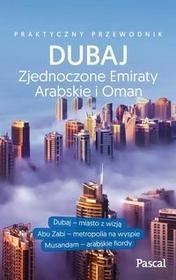 Pascal Dubaj, Zjednoczone Emiraty Arabskie i Oman, Praktyczny przewodnik - Opracowanie zbiorowe