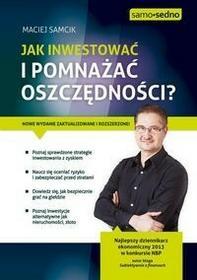 Edgard Maciej Samcik Jak inwestować i pomnażać oszczędności?