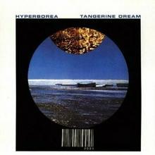 Hyperborea CD) Tangerine Dream