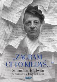 Jerzy Illg Zagram ci to kiedyś Stanisław Radwan w rozmowie z Jerzym Illgiem