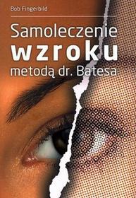 KOS Samoleczenie wzroku metodą dr. Batesa - Bob Fingerbild