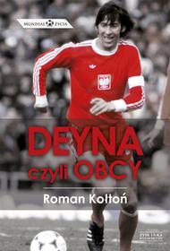 Zysk i S-ka Deyna, czyli obcy - Roman Kołtoń