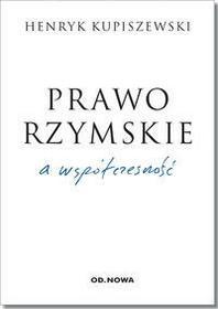 od.nowa Prawo rzymskie a współczesność - Henryk Kupiszewski