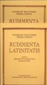 Wydawnictwo Uniwersytetu Wrocławskiego Rudimenta Latinitatis. Część  I - II Stanisław Wilczyński, Teresa Zarych