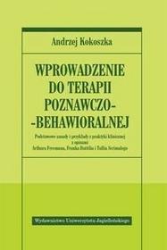 Wydawnictwo Uniwersytetu Jagiellońskiego Kokoszka Andrzej Wprowadzenie do terapii poznawczo-behawioralnej