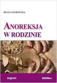 Difin Anoreksja w rodzinie - Beata Szurowska