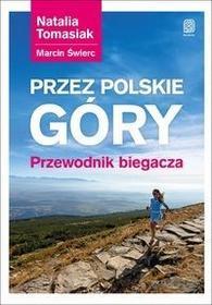 Helion Przez polskie góry Przewodnik biegacza - Helion