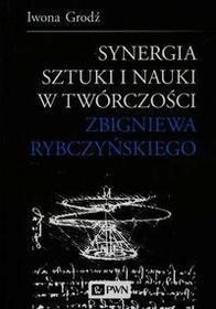 Synergia sztuki i nauki w twórczości Zbigniewa Rybczyńskiego - Iwona Grodź