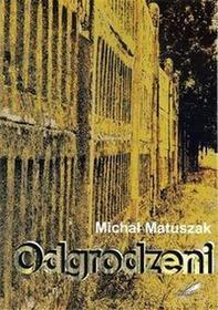 Odgrodzeni - Michał Matuszak