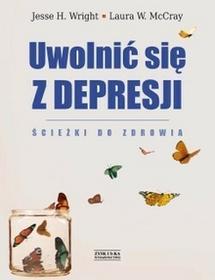 Zysk i S-ka Uwolnić się z depresji - Wright Jesse H., McCray Laura W.