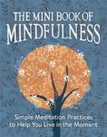 Camilla Sanderson The Mini Book of Mindfulness