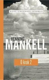 Edipresse Polska Henning Mankell Mistrz szwedzkiego kryminału. Tom 11. O krok. Część 2