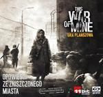 Galakta Dodatek This War of Mine: Opowieści ze zniszczonego miasta