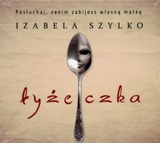 Łyżeczka (audiobook CD) - Izabela Szylko