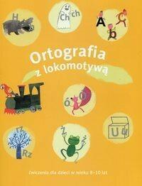 GWO Lokomotywa Ortografia z lokomotywą Ćwiczenia dla dzieci w wieku 8-10 lat - Praca zbiorowa
