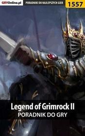 "Legend of Grimrock II poradnik do gry Marcin \""Xanas"" Baran Kuba ""Zaan"" Zgierski PDF)"