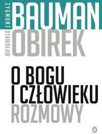 Wydawnictwo Literackie O Bogu i człowieku. Rozmowy - Zygmunt Bauman, Stanisław Obirek