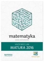 Gałązka Kinga Vademecum LO Matematyka Matura 2016 Zakres rozszerzony