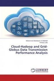 LAP Lambert Academic Publishing Cloud-Hadoop and Grid-Globus Data Transmission Performance Analysis