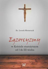 Leszek Misiarczyk Egzorcyzmy w kościele starożytnym od I do III wieku F4CA8D50EB